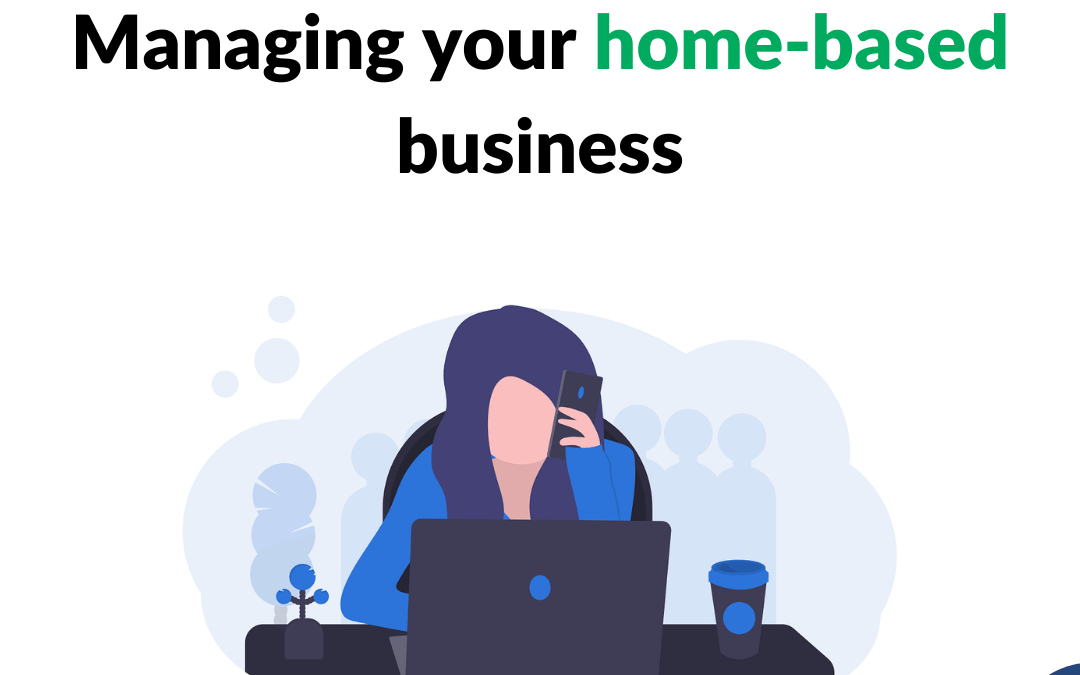 5 Tips For Managing Your Growing Home-Based Business